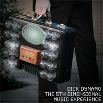 Dick Dynamo the 5th Dimensional Music Experience